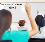 Aprendiendo hoy a vivir con la diabetes tipo 2